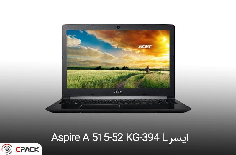 ایسر Aspire A ۵۱۵-۵۲ KG-۳۹۴ L(بهترین لپ تاپ تا 10 میلیون)